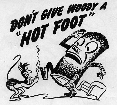Hot Foot Woody