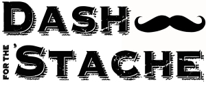 dash for the stache