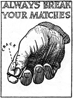 Always Break your Matches